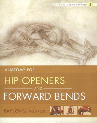 Yoga Mat Companion Hip Openers & Forward Bends No. 2 by Ray Long