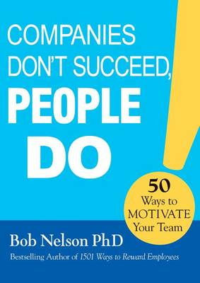 Companies Don't Succeed, People Do by Bob Nelson