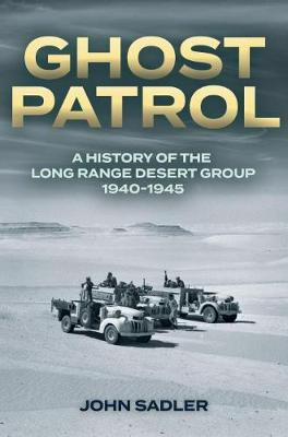 Ghost Patrol: A History of the Long Range Desert Group 1940-1945 book