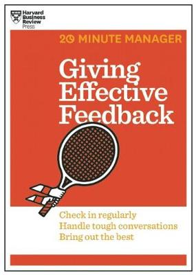 Giving Effective Feedback (HBR 20-Minute Manager Series) by Harvard Business Review