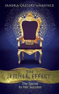 The Esther Effect by Sandra Gregory Wakefield