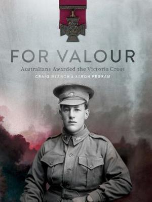 For Valour: Australians Awarded the Victoria Cross book