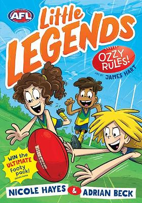Ozzy Rules!: AFL Little Legends #1 by Nicole Hayes