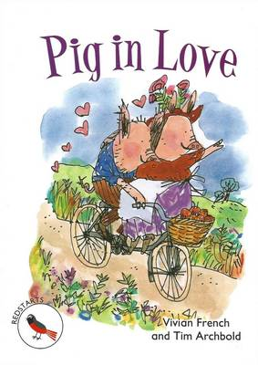 ReadZone Readers: Level 2 Pig In Love by Vivian French