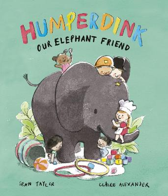 Humperdink Our Elephant Friend by Sean Taylor