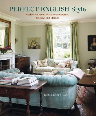 Perfect English Style: Creating Rooms That are Comfortable, Pleasing and Timeless book