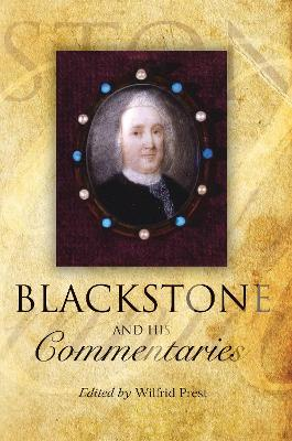 Blackstone and his Commentaries: Biography, Law, History by Wilfrid Prest