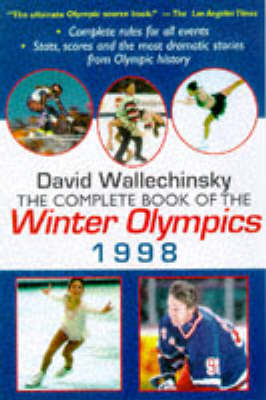 The Complete Book of the Winter Olympics: 1998 by David Wallechinsky