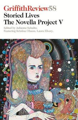Griffith Review 58: The Novella Project V: Storied Lives by Julianne Schultz