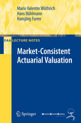 Market-consistent Actuarial Valuation by Mario Valentin Wuthrich