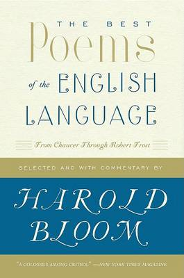 Best Poems of the English Language by Prof. Harold Bloom