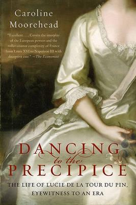 Dancing to the Precipice by Caroline Moorehead