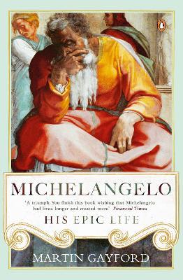 Michelangelo by Martin Gayford