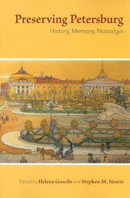 Preserving Petersburg by Helena Goscilo