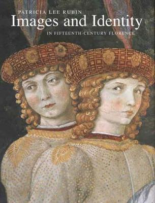 Images and Identity in Fifteenth-Century Florence book