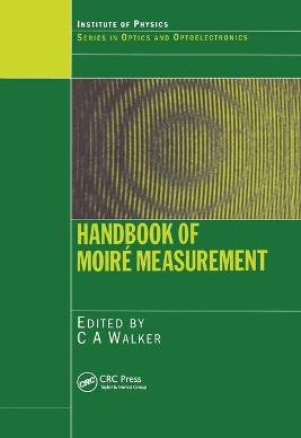 Handbook of Moire Measurement by C.A. Walker