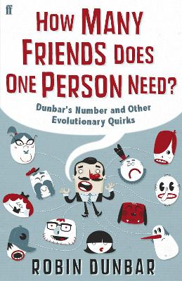 How Many Friends Does One Person Need? by Professor Robin Dunbar