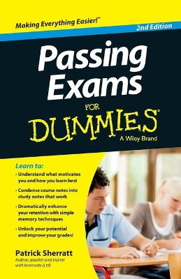 Passing Exams for Dummies, Second Edition by Patrick Sherratt