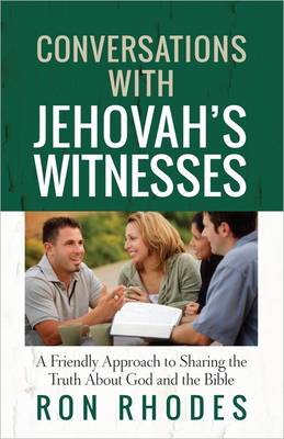 Conversations with Jehovah's Witnesses by Ron Rhodes