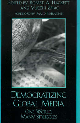 Democratizing Global Media by Robert A. Hackett
