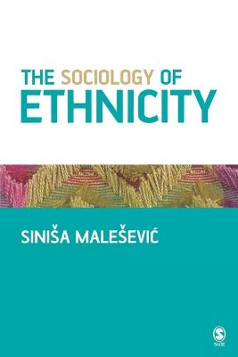 Sociology of Ethnicity by Sinisa Malesevic