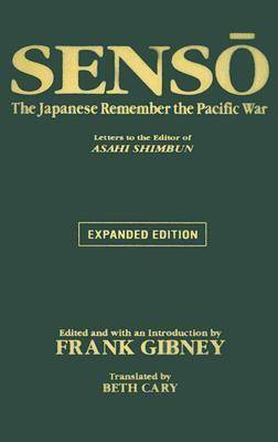 Senso: The Japanese Remember the Pacific War by Frank Gibney