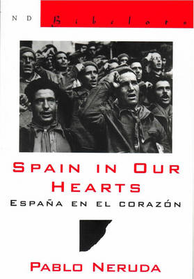 Spain in Our Hearts by Pablo Neruda