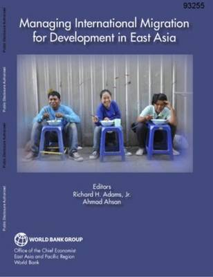 Managing International Migration for Development in East Asia by Richard Adams