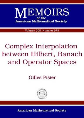 Complex Interpolation between Hilbert, Banach and Operator Spaces by Gilles Pisier