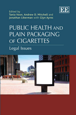 Public Health and Plain Packaging of Cigarettes by Tania Voon