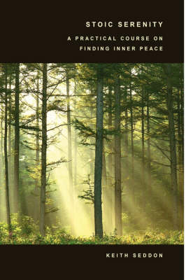 Stoic Serenity: A Practical Course on Finding Inner Peace by Keith Seddon
