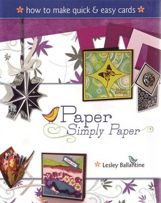 Paper Simply Paper by Lesley Ballantine