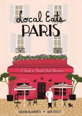 Local Eats Paris by Anne Bentley