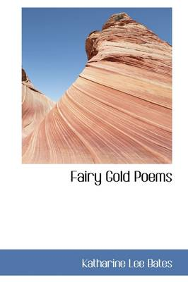 Fairy Gold Poems by Katharine Lee Bates