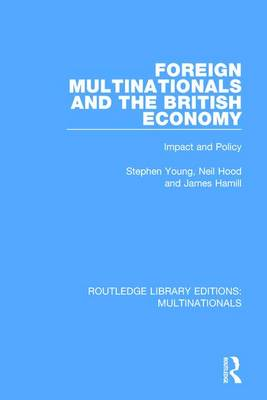 Foreign Multinationals and the British Economy by Stephen Young