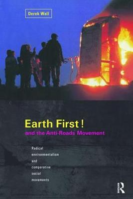 Earth First! and the Anti-Roads Movement by Derek Wall