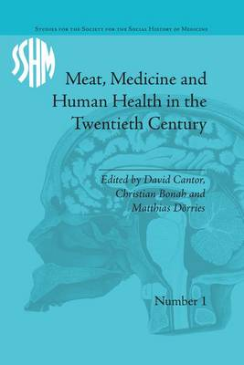 Meat, Medicine and Human Health in the Twentieth Century by Christian Bonah