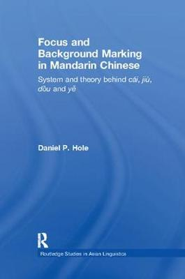 Focus and Background Marking in Mandarin Chinese by Daniel Hole