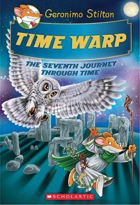 Geronimo Stilton's Seventh Journey Through Time #7: Time Warp by Geronimo Stilton