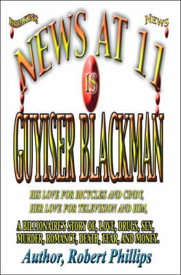 News at Eleven is Guyiser Blackman by Robert Phillips