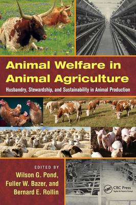 Animal Welfare in Animal Agriculture by Wilson G. Pond