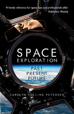 Space Exploration: Past, Present, Future by Carolyn Collins Petersen