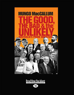 Good, the Bad & the Unlikely by Mungo MacCallum