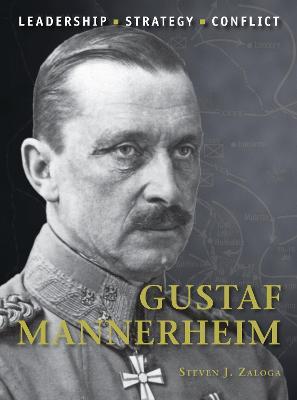 Gustaf Mannerheim by Steven J. Zaloga