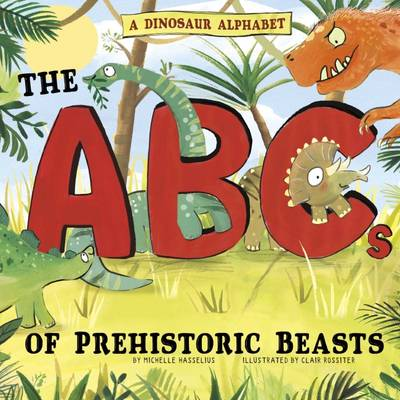 A Dinosaur Alphabet by Michelle M. Hasselius