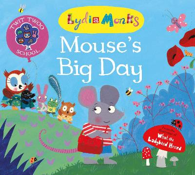Mouse's Big Day by Lydia Monks