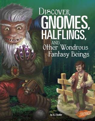 Discover Gnomes, Halflings, and Other Wondrous Fantasy Beings book