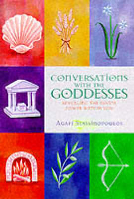 Conversations with the Goddess: Revealing the Divine Power within You by Agapi Stassinopoulos