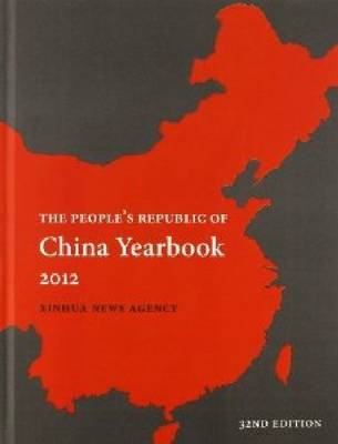 The Peoples Republic of China Yearbook 2012 by Xinhua News Agency