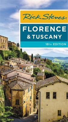 Rick Steves Florence & Tuscany (Eighteenth Edition) by Gene Openshaw